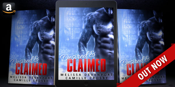 Desired & Claimed by Melissa Devenport and Camille Crosby