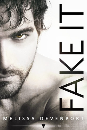Fake It - a fake fiance romance by Melissa Devenport ♥