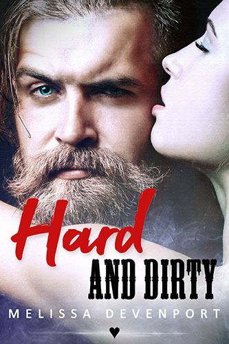 Hard and Dirty: Bad Boy MC Romance – OUT NOW!