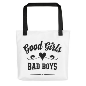 Good Girls Love Bad Boys – Tote Bag